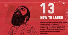 """The makers of Luksusowa Vodka have a new ad campaign in which they call the product """"vodka for men"""" and offer numerous tips on """"HOW TO BE A MAN"""" Here are some of those tips... Tip #13 """"How to Laugh"""""""