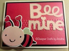 Designer Crafts by Anndria - Bee Mine - Cricut - Create A Critter 2
