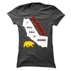 California I Still Call It Home T-Shirt #hoodie #fashion