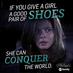 If you give a girl a good pair of shoes, she can conquer the world. -Alison- Pretty little liars Pretty Little Liars Quotes, Pretty Little Liers, Little Things Quotes, Abc Family, Family Show, Pll Quotes, I'm Still Here, Spencer Hastings, Best Shows Ever