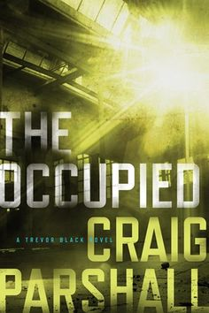 The Occupied by Craig Parshall. Published:     September 1, 2016