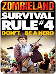 Zombieland Survival Rule #4: Don't Be A Hero