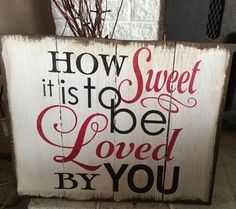 How Sweet It Is, wood sig... - The Rusty Star   Scott's Marketplace