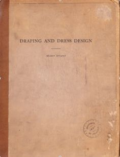 Draping and Dress Design, 1935 | downloadable book as .pdf through the link