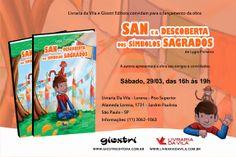 """29/03 ♥ Lançamento da obra  """"SAN e a DESCOBERTA DOS SÍMBOLOS SAGRADOS"""" by Lygia Pinheiro ♥ SP ♥  http://paulabarrozo.blogspot.com.br/2014/03/2903-lancamento-da-obra-san-e.html"""