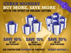 CYBER MONDAY BUY MORE, Save More Use Coupon Code SAVEMORE AT CHECKOUT