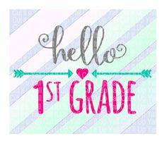 1st Grade SVG, Hello 1st Grade,  First Day of First Grade, Svg-Dxf-Png-Fcm, Cut Files For Silhouette Cameo/ Cricut, Svg Download. by…