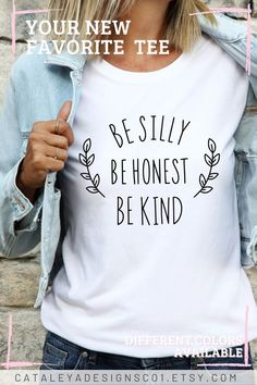 Be silly Be honest Be kind t-shirt for her. Available is multiple colors. Choose your design color and enjoy your new favorite tee. Casual and lightweight, perfect for everyday wear or jeans chore runs! #bekind #tshirts Presents For Her, Gifts For Her, Customized Gifts, Custom Gifts, Kindness Quotes, Design Color, Vinyl Designs, Bella Canvas, Fitness Fashion