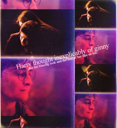 and harry thought inexplicably of ginny and her blazing look and the feel of her lips on his..
