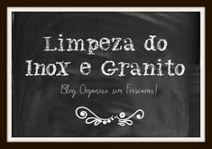 Organize sem Frescuras | Rafaela Oliveira » Arquivos » Vídeo: como limpar e deixar o inox e granito brilhando