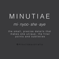 VISIT FOR MORE Minutiae = the small precise details that makes one unique. The post Minutiae = the small precise details that makes one unique. appeared first on Fashion. Unusual Words, Weird Words, Rare Words, New Words, Cool Words, Unique Words With Meaning, Word Meaning, Powerful Words, Fancy Words