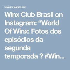 "Winx Club Brasil on Instagram: ""World Of Winx: Fotos dos episódios da segunda temporada 💗 #WinxClub #WinxNews #WorldOfWinx #WorldOfWinx2 #WOW2 #wow #WinxOnyrix #Onyrix…"""