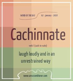 Unscrambling cachinnate we found 17 valid Scrabble words and scores. 17 words unscrambled with the word unscrambler. Interesting English Words, Unusual Words, Weird Words, Rare Words, Learn English Words, Unique Words, Cool Words, Fancy Words, Words To Use
