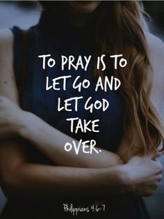 pray - let go Bible Qoutes, Faith Quotes, Life Quotes, Religious Quotes, Spiritual Quotes, Quotes About God, Quotes To Live By, Scriptures, Verses