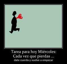 ¡Buenos días! Tarea para hoy: cada vez que algo se tuerza... date cuerda y vuelve a empezar. #FelizMiércoles