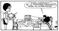 """""""Soup, right? Out of the idiological frontier, please"""" Mafalda Quotes, Funny Quotes, Funny Memes, Inspirational Phrases, Love Deeply, Humor Grafico, Animated Cartoons, Love You, My Love"""