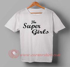 The Super Girls T shirt #tshirt #tee #tees #shirt #apparel #clothing #clothes #customdesign #customtshirt #graphictee #tumbrl #cornershirt #bestseller #bestproduct #newarrival #unisex #mantshirt #mentshirt #womanTshirt #text #word #white #whitetshirt #menfashion #menstyle #style #womenstyle #tshirtonlineshop #personalizetshirt #personalize #quote #quotestshirt #wear #personalizedtshirt #outfit #womenfashion #thesupergirlstshirt