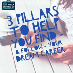3 Pillars to Help You Find – and Follow – Your Dream Career