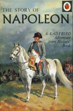 The Story of Napoleon A Ladybird 'Adventure from History' Book: Amazon.co.uk: L.Du Garde Peach, John Kenney: Books