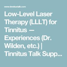 Low-Level Laser Therapy (LLLT) for Tinnitus — Experiences (Dr. Wilden, etc.) | Tinnitus Talk Support Forum
