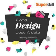 """Good design doesn't date."" - Harry Seidler"