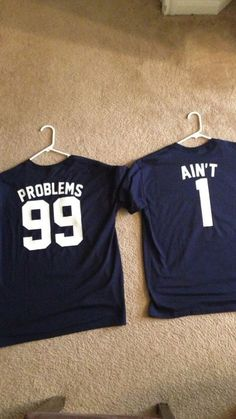 Couple TShirts Set Problems 99 and Ain't 1 by CouplesTs on Etsy, $30.00 Cute!