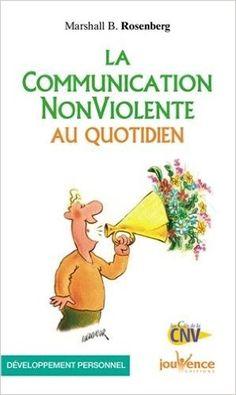 Amazon.fr - La communication non-violente au quotidien - Marshall Rosenberg - Livres