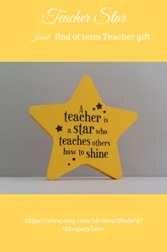 Your place to buy and sell all things handmade A decorative freestanding star perfect to say thank you to a special teacher at the end of term. A unique Teacher gift that is sure to brighten any classroom or teachers desk.