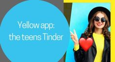 Should you let your teenager on Yellow app: Tinder for the young?