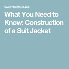 What You Need to Know: Construction of a Suit Jacket