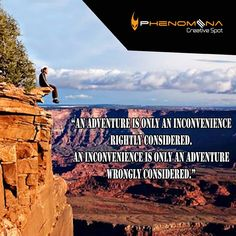 #Phenomenal Quote   An adventure is only an inconvenience rightly considered. An inconvenience is only an adventure wrongly considered  #phenomenaegypt #adventure #the_other_side_of_egypt #quote #freedom #says #sports #outdoor #creative_spot https://www.facebook.com/photo.php?fbid=781260611895578&set=pb.510620342292941.-2207520000.1405167556.&type=3&theater