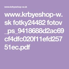 www.krbyeshop-w.sk fotky24482 fotov _ps_9418688d2ac69cf4dfc020f11efd25751ec.pdf