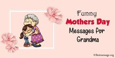 Beautiful Funny Mother's Day Messages for grandma. Great collection of Funny mothers day wishes, Funny mothers day messages for grandma, grandmother, grandmom. Mother's Day Card Messages, Happy Mothers Day Messages, Message For Mother, Mother Day Wishes, Funny Mothers Day, Mothers Day Quotes, Funny Messages, Mothers Day Cards, Happy Mother's Day Funny