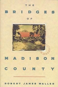 The Bridges of Madison County by Robert James Waller #books #reading