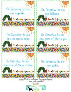 Very Hungry Caterpillar food labels available for free download!   Enjoy the cuteness and happy partying!  Make sure to click DOWNLOAD ORIGINAL to get the best quality print possible.  You'll need Adobe Reader to open these files.