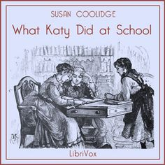 Read by Karen Savage - What Kay Did at School - Susan Coolidge - unread - less than 5 HRS