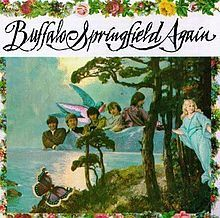 I loved this Buffalo Springfield album with the cover art by Eve Babitz. It was the essence of 1967.