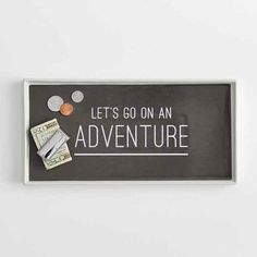 This tray will help you put money aside for everyday adventures.