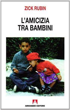 Amazon.it: L'amicizia tra bambini - Zick Rubin, L. Camaioni - Libri Baseball Cards, Amazon, Sports, Hs Sports, Amazons, Riding Habit, Amazon River, Excercise, Sport