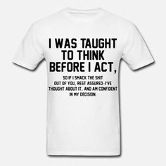 I was taught to think before I act hipster grandma Women's T-Shirt ✓ Unlimited options to combine colours, sizes & styles ✓ Discover T-Shirts by international designers now! Funny T Shirt Sayings, Sarcastic Shirts, Funny Tee Shirts, T Shirts With Sayings, Cool Shirts, Crazy Shirts, Bff Shirts, Sassy Shirts, Funny Sweatshirts