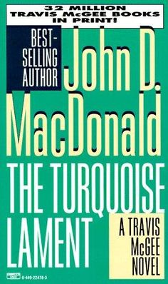 book cover of     The Turquoise Lament      (Travis McGee, book 15)    by    John D MacDonald