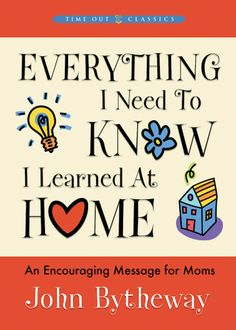 Everything I Need to Know I Learned at Home (Hardcover)