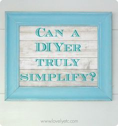 DIY and simple living don't exactly seem to go together - but maybe even diy addicts can live more simply after all.