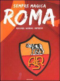 Prezzi e Sconti: #(usato) sempre magica roma. record uomini Used  ad Euro 15.12 in #Mondadori #Libri