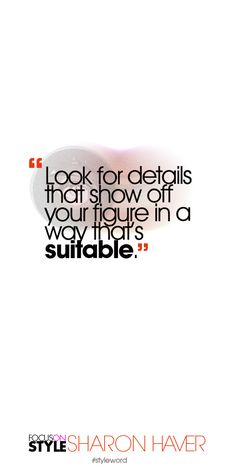 Look for details that show off your figure in a way that's suitable. Subscribe to the daily #styleword here: http://www.focusonstyle.com/styleword/ #quotes #styletips