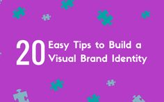 20 Easy Tips to Build a Visual Brand Identity