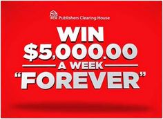 Win 5K a Week Forever Sweepstakes KEEP IT SNAZZY PCH LOVE SAY YES YES NEVER YES NO ETC MUCH LOVE EACH ALL