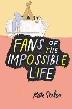 Cover Reveal: FANS OF THE IMPOSSIBLE LIFE by Kate Scelsa