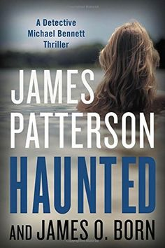 NEW! Haunted (Michael Bennett) by James Patterson (Hardcover jacket) Nov. '17