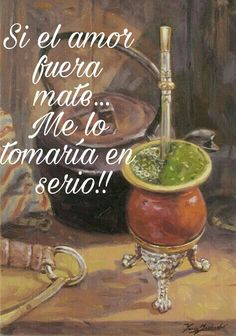 Beautiful painting from Florencio Molina Campos. He was an Argentine illustrator and painter. Rio Grande Do Sul, Love Mate, Yerba Mate Tea, Pallet Painting, Still Life Art, Still Life Photography, Life Images, Beautiful Paintings, Cute Drawings